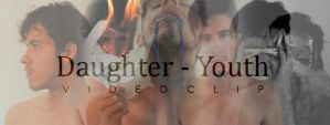 Daughter -Youth (Videoclip) by MAGVW