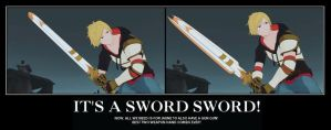 Demotivational Poster RWBY - It's A Sword Sword! by JustRWBY-RK