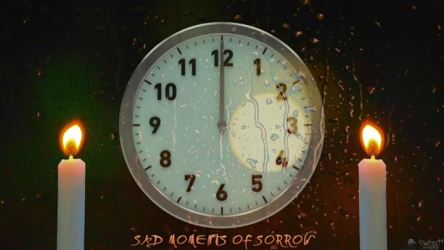 Sad Moments Of Sorrow (VIDEO) by LeWelsch