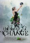 Be The Change by cdjdezigns