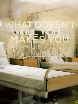 What Doesn't Kill You Makes You Weaker by Hatem-DZ