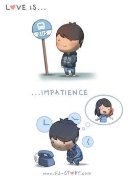 14. Love is... Impatience by hjstory
