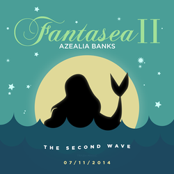 Azealia Banks - Fantasea II: The Second Wave by other-covers