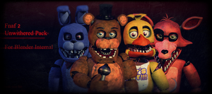 Fnaf2|Uwnithered PACK [FIXED LINKS] by CoolioArt
