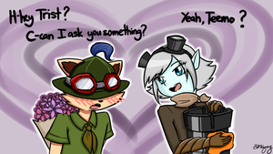 Teemo Asking Tristana Out by MsVioletMagpie