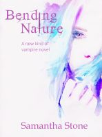 Bending Nature: A different kind of vampire novel by discipleneil777