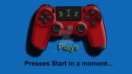 Dix Controller - Twitch Stream Intro Screen Image by Dandy-L