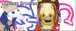 Quebec Bronies Never Used Banner Except once by maripooh13