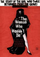 The Woman Who Wouldn't Die by soliton