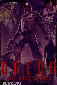 DREDD: The Dark Judges - The movie  by SUNCLIPS101