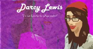 Darcy Lewis Won't Die For Six Credits by SavvyRed