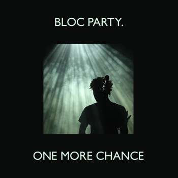 One More Chance - Bloc Party by DrPockets