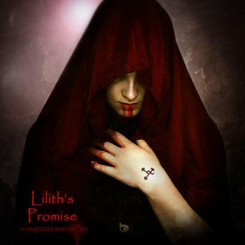 Lilith s Promise by vampirekingdom