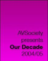 AVSociety Our Decade 2004-05 by avsociety