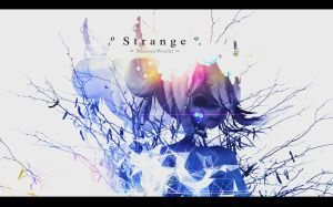 . : . S t r a n g e . : . by MomoiWorld