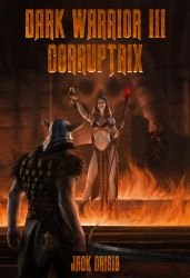 Dark Warrior III: Corruptrix by J-Humphries
