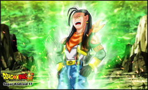 Dragon Ball Super - Super Android 17 by TheOnePhun211