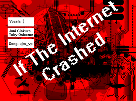 If The Internet Crashed Song Cover by DancingRoxas