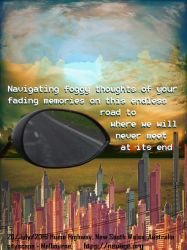 Navigating-foggy-thoughts-of-your-fading-memorie by terrell-neuage