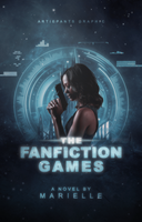 The Fanfiction Games Alternative by Artie-Pants
