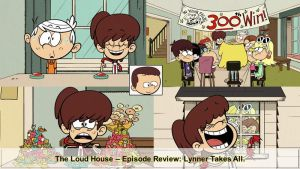 Lynner Takes All (The Loud House): Review. by Justsomeordinarydude