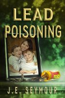 Lead Poisoning - Book Cover by SBibb