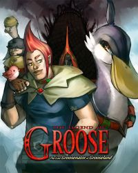 The Legend of Groose Groosenator of Grooseland by Shattered-Earth