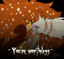 - You Are Worthless - by PencilTree