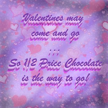 1/2 price chocolate day is 2/15/17 by goddess-of-the-moon1