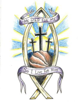 He Died for Me, So I Live for Him by tstat0822