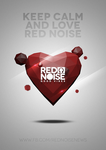 Keep calm and love Red Noise by johny01