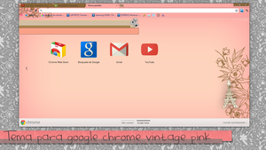 Theme Vintage Pink for Google chrome. by GirlCreativeVintage