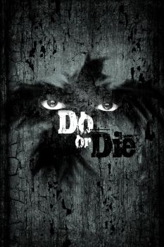 Do or Die Poster by KriticKilled