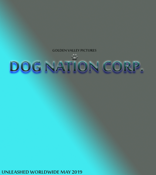 Dog Nation Corp. Poster 1 by Cinemutt14