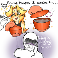 I made food! [ANIME TROPES I RELATE TO] by ShiroShototsu