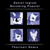 Daniel Ingram Becoming Popular Thorinair Remix by Thorinair