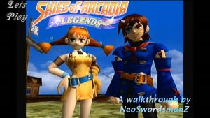 Let's Play Skies of Arcadia Legends by NeoSwordsmanZ