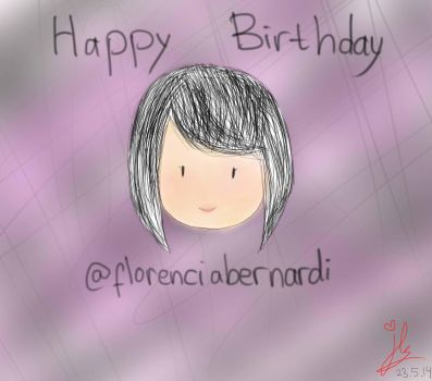 Happy Birthday @florenciabernardi ~! ^0^/~ by 12enma12