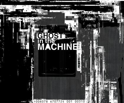 ghost in the machine by iamsatan