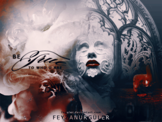Be True to Who U Are (Blend) by Fnguler by fnguler