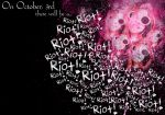 October, 3rd is Riot Day. by mjfan84-FanClub