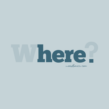 Here. by WRDBNR