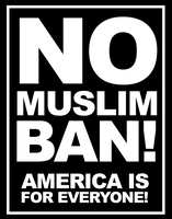No Muslim Ban! AMERICA IS FOR EVERYONE! by luvataciousskull