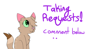 Taking Requests! ouo by Oceanrush