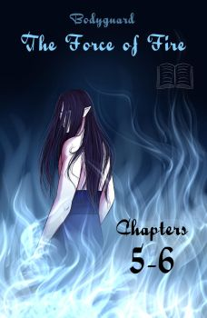 BG: The Force of Fire Chpt. 5 and 6 by Berende