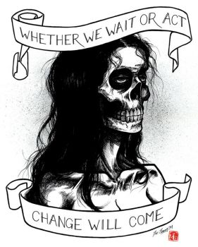 change will come by cadaverperception