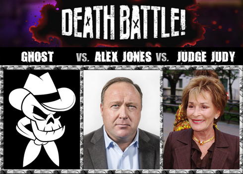Death Battle: Ghost vs Alex Jones vs Judge Judy by MechaAshura20