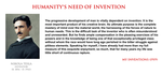 Nikola Tesla - humanity's need of invention by YamaLama1986