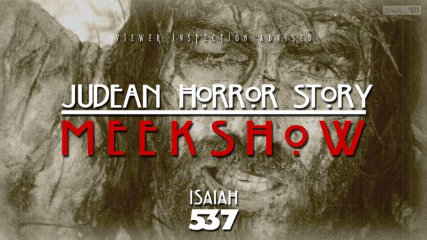 Judean Horror Story: Meek Show - Isaiah 53:7 by SympleArts