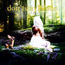 Don't Stay Alone by chaneldreams